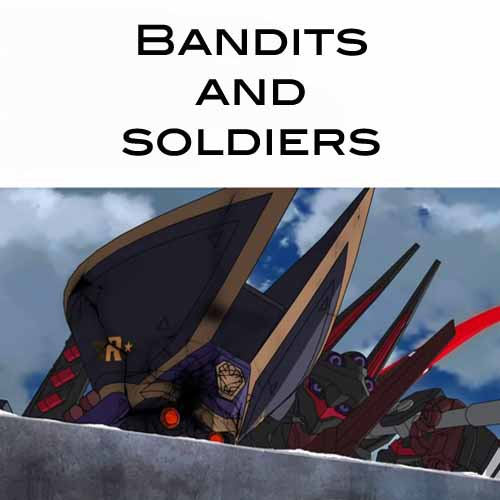 Bandits And Soldiers