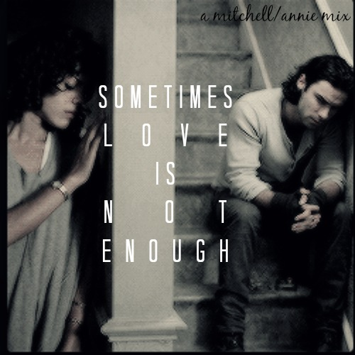[sometimes love is not enough]