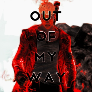 out of my way
