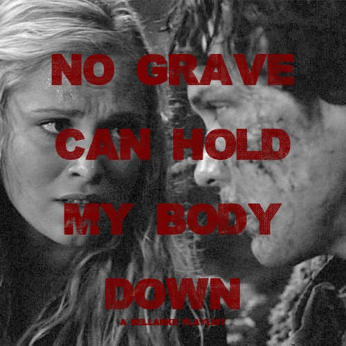 No Grave Can Hold My Body Down