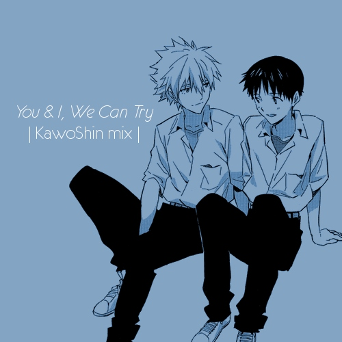 You & I, We Can Try
