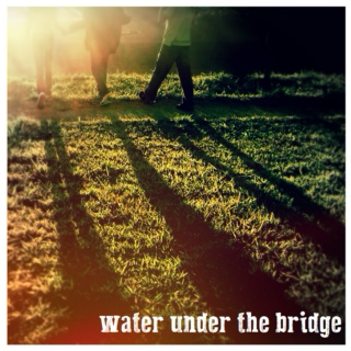 Water Under the Bridge