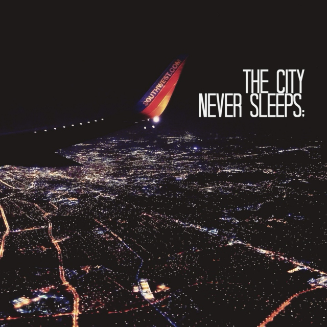 the city never sleeps;