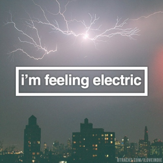 i'm feeling electric