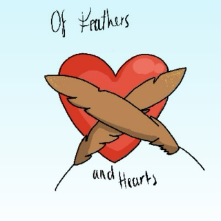 Of Feathers and Hearts