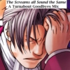 The Screams All Sound the Same - a Turnabout Goodbyes fanmix