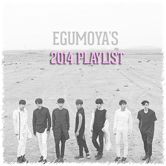 EGUMOYA'S 2014 PLAYLIST
