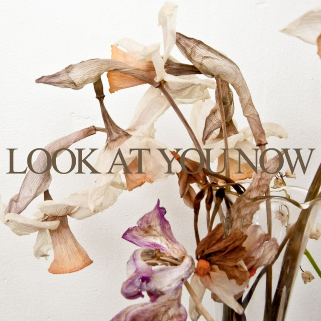 LOOK AT YOU NOW
