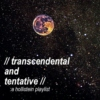 transcendental and tentative : a hollstein playlist