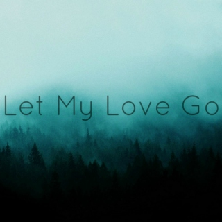 Let My Love Go