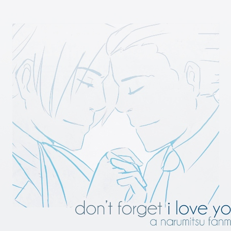 Don't Forget I Love You (Phoenix/Miles)
