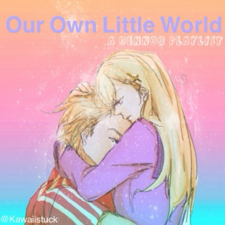 Our Own Little World