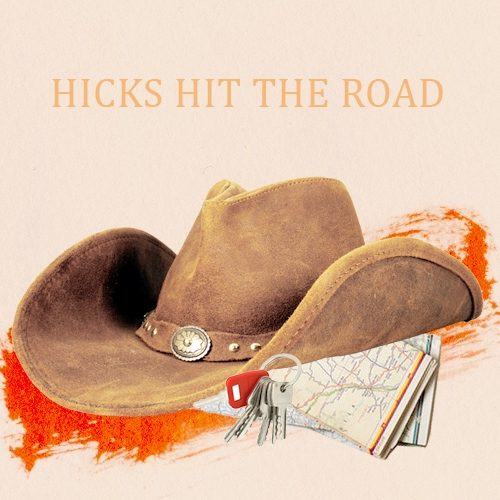 Hicks Hit The Road
