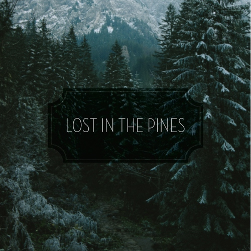 Lost in the Pines