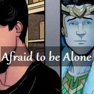 Afraid to be Alone