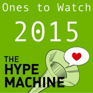 The Hype Machine - Ones to Watch (2015)
