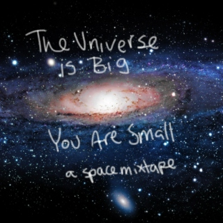 The Universe is Big, You Are Small