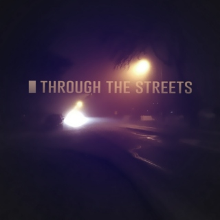 Through The Streets