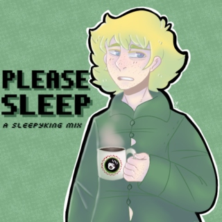 PLEASE SLEEP