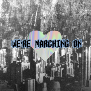 we're marching on