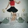 Dance Like Taylor Swift
