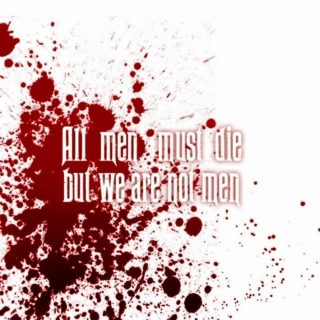 all men must die; but we are not men