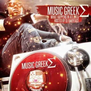 "MUSIC GREEKΣ And DJ BABYFACE Presents  ""WHAT HAPPENS IN ATLANTA"""