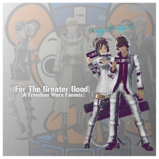 [FOR THE GREATER GOOD]