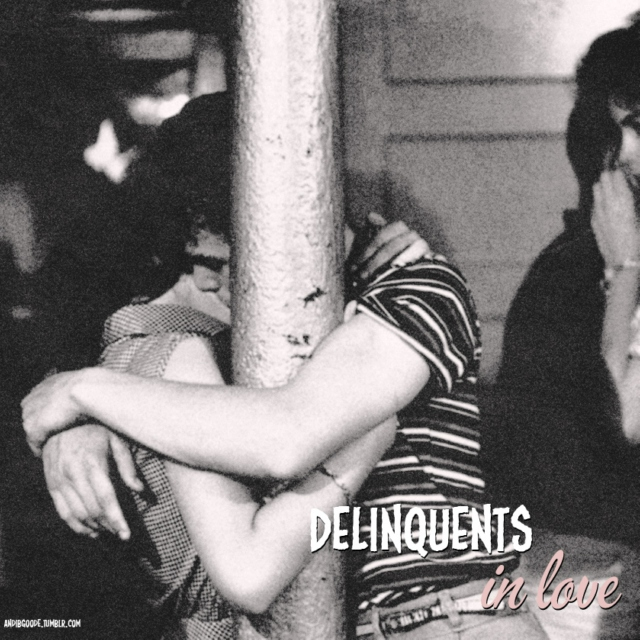 Delinquents in Love <3