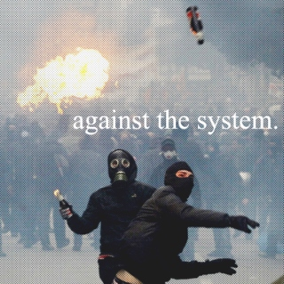 against the system.