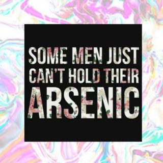some men just can't hold their arsenic