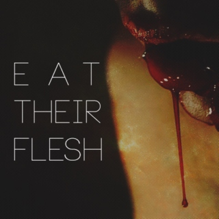 eat their flesh ;;