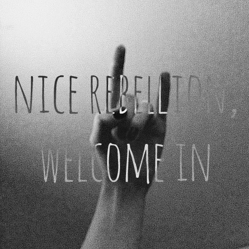nice rebellion, welcome in.