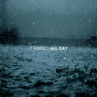 It Rained All Day