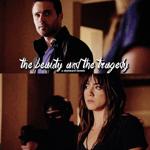 the beauty & the tragedy ;; skye & ward