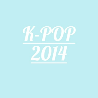 Fave kpop songs of 2014
