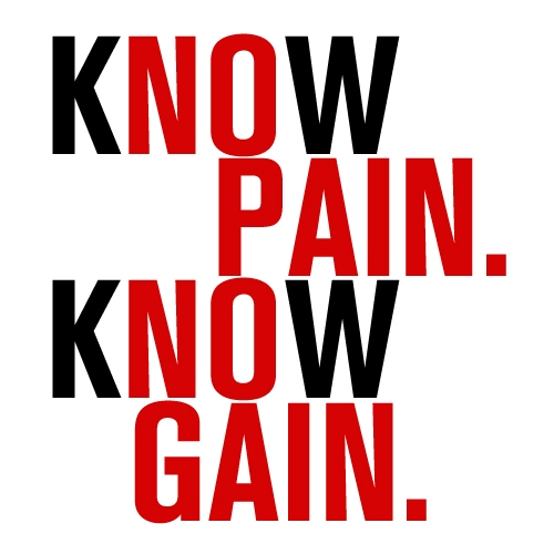 Know Pain. Know Gain.