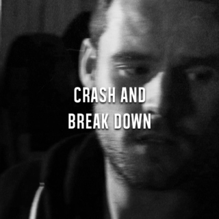 crash and break down