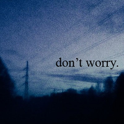 don't worry.
