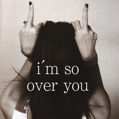 i'm so over you