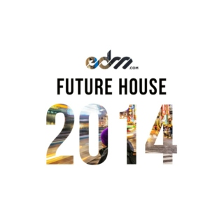 EDM.com Best of 2014: Future House