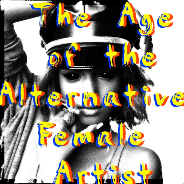 The Age of the Alternative Female Artist