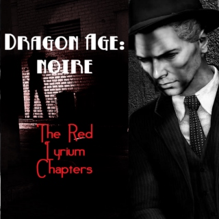 Dragon Age: Noire (The Red Chapters)