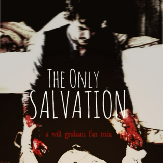 The Only Salvation: A Will Graham Fan Mix