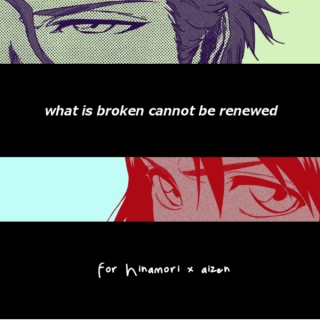 what is broken cannot be renewed