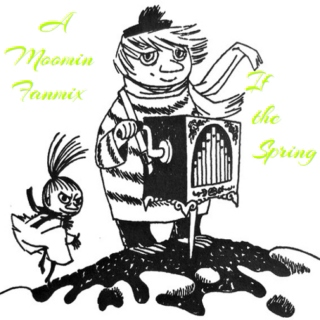 If The Spring - A Moomin Fanmix