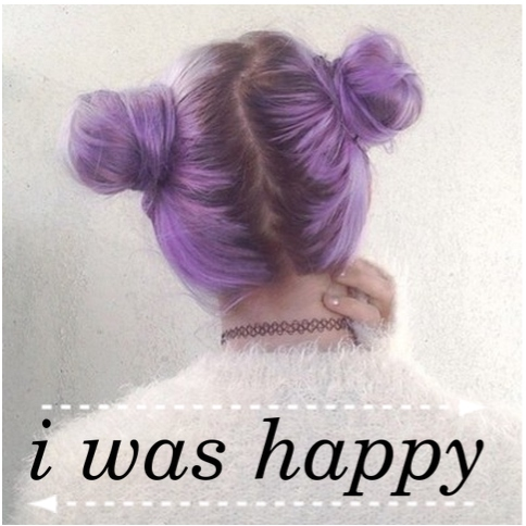 i was happy ♛