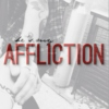 """he's my affliction."""