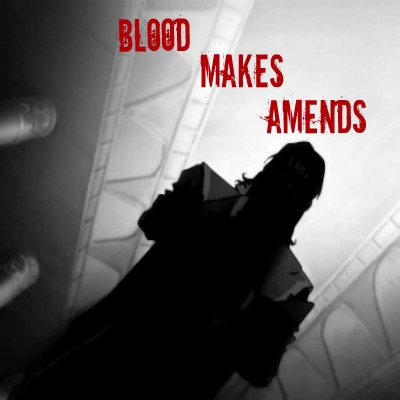 blood makes amends