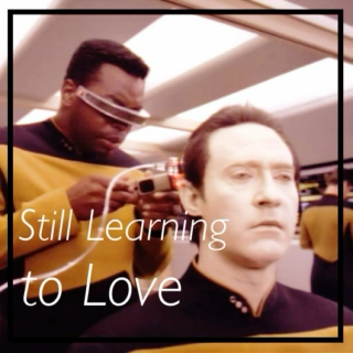 Still Learning to Love